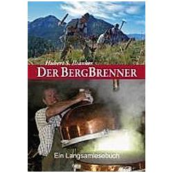 Der Bergbrenner. Hubert S. Ilsanker  - Buch