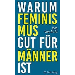 Warum Feminismus gut für Männer ist