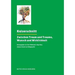 Kaiserschnitt als Buch von Wolfgang Bott