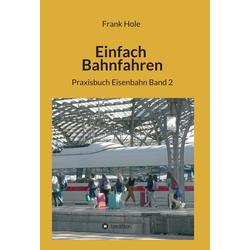 Einfach Bahnfahren: eBook von Frank Hole