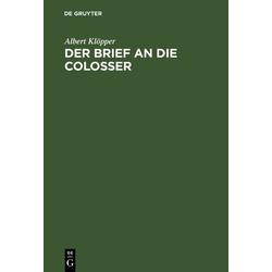 Der Brief an die Colosser als Buch von Albert Klöpper