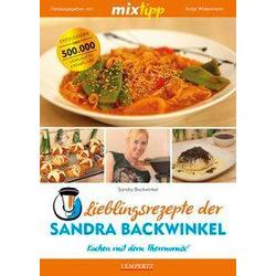 Mixtipp Lieblingsrezepte der Sandra Backwinkel: Kochen mit dem Thermomix