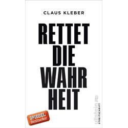 Rettet die Wahrheit! als Taschenbuch von Claus Kleber