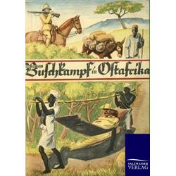 Buschkampf in Ostafrika als Buch von Otto Pentzel