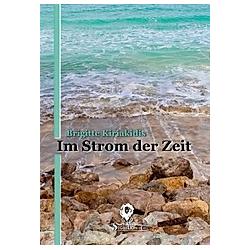 Im Strom der Zeit. Brigitte Kiriakidis  - Buch