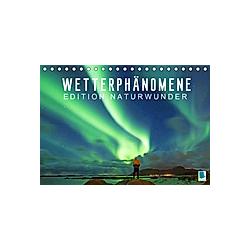 Edition Naturwunder: Wetterphänomene - Wolken  Sturm und Regenbogen (Tischkalender 2021 DIN A5 quer) - Kalender