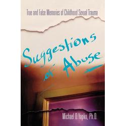 Suggestions of Abuse als Buch von Michael Yapko