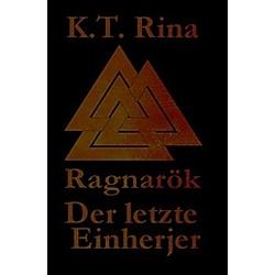 Ragnarök. K. T. Rina  - Buch