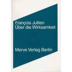 Über die Wirksamkeit als Buch von Francois Jullien