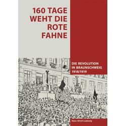 160 Tage weht die rote Fahne als Buch von Hans-Ulrich Ludewig