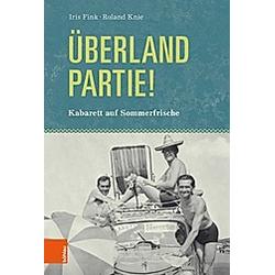 Überlandpartie!. Roland Knie  Iris Fink  - Buch