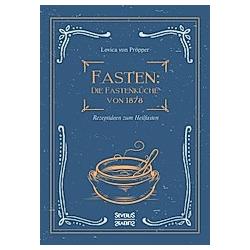 Fasten: Die Fastenküche von 1878. Lovica von Pröpper  - Buch