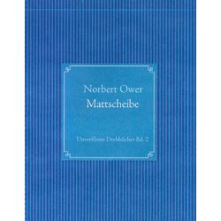 Mattscheibe als Buch von Norbert Ower
