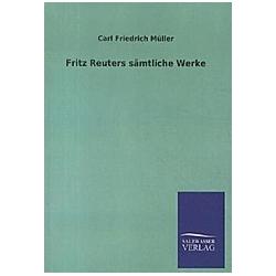 Fritz Reuters sämtliche Werke. Fritz Reuter  - Buch