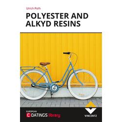 Polyester and Alkyd Resins als Buch von Ulrich Poth