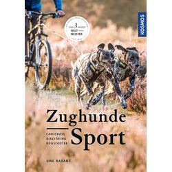 Zughundesport als Buch von Uwe Radant/ Jette Schönig