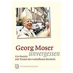 Georg Moser - unvergessen - Buch