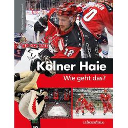 Kölner Haie - Wie geht das? als Buch von Peter Schönberger