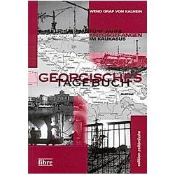 Georgisches Tagebuch. Wend Graf von Kalnein  - Buch