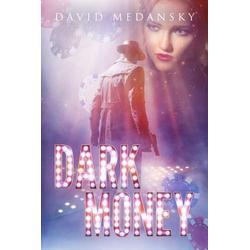 Dark Money: eBook von David Medansky