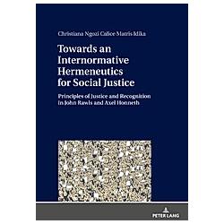 Towards an Internormative Hermeneutics for Social Justice. Christiana Idika  - Buch