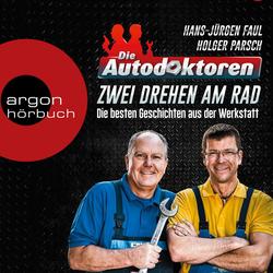 Die Autodoktoren - Zwei drehen am Rad: Die besten Geschichten aus der Werkstatt (Ungekürzte Lesung) als Hörbuch Download von Hans-Jürgen Faul/ Hol...