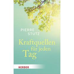 Kraftquellen für jeden Tag: eBook von Pierre Stutz