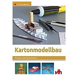 Kartonmodellbau. Ulrich Böhme  - Buch