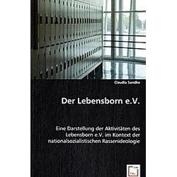Der Lebensborn e.V.. Claudia Sandke  - Buch