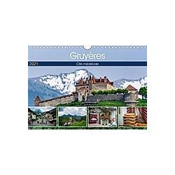 Gruyères, cité médiévale (Calendrier mural 2021 DIN A4 horizontal)