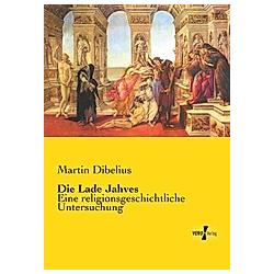Die Lade Jahves. Martin Dibelius  - Buch