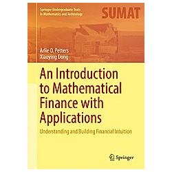 An Introduction to Mathematical Finance with Applications. Xiaoying Dong  Arlie O. Petters  - Buch