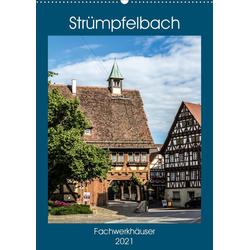 Strümpfelbach - Fachwerkhäuser (Wandkalender 2021 DIN A2 hoch)