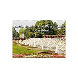 Grosse Brunnen und Wasserspiele in Düsseldorf (Wandkalender 2021 DIN A3 quer)