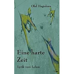 Eine harte Zeit. Olaf Hagedorn  - Buch