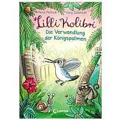 Die Verwandlung der Königspalmen / Lilli Kolibri Bd.2. Nina Petrick  - Buch