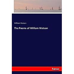The Poems of William Watson. William Watson  - Buch