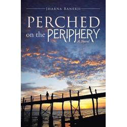Perched on the Periphery als Taschenbuch von Jharna Banerji