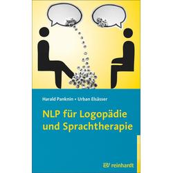 NLP für Logopädie und Sprachtherapie: eBook von Harald Panknin/ Urban Elsässer