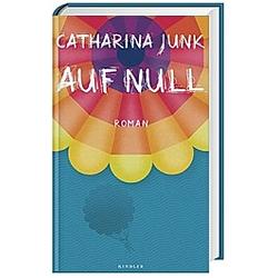Auf Null. Catharina Junk  - Buch