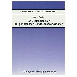 Die Zuständigkeiten der gewerblichen Berufsgenossenschaften. Sonja Boller  - Buch
