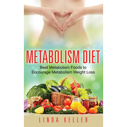 Metabolism Diet: Best Metabolism Foods to Encourage Metabolism Weight Loss