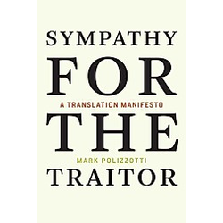 Sympathy for the Traitor. Mark Polizzotti  - Buch