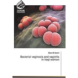 Bacterial vaginosis and vaginitis in Iraqi women. Alaa Al-doori  - Buch