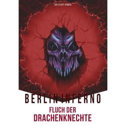 Berlin Inferno - Fluch der Drachenknechte als Buch von G. Voigt