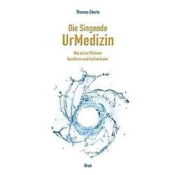Die Singende UrMedizin, m. 2 Audio-CDs