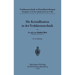 Die Kristallisation in der Verfahrenstechnik: eBook von Günther Matz