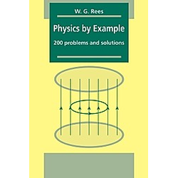 Physics by Example. W. G. Rees  Gareth Rees  Rees W. G.  - Buch