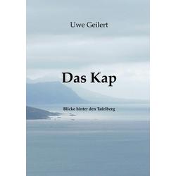 Das Kap als Buch von Uwe Geilert