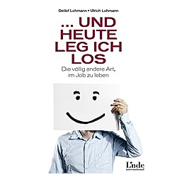.. und heute leg ich los. Ulrich Lohmann  Detlef Lohmann  - Buch